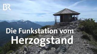 Vergessene Funkstation: Der Langwellensender am Herzogstand | Schwaben & Altbayern | BR