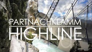 Partnachklamm & Highline 179 in Garmisch & Reutte