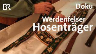 Werdenfelser Hosenträger: Trend oder Tradition?   Zwischen Spessart und Karwendel   Doku