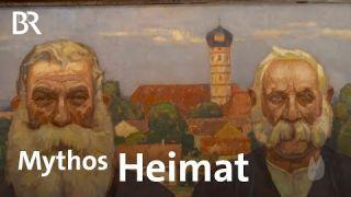 Der Mythos Heimat und seine Geschichte | BR