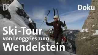 """Ski-Durchquerung von Lenggries zum Wendelstein: """"Haute Route"""" in den Hausbergen von München   Berge"""
