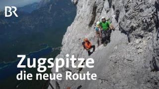 Neue Route auf die Zugspitze: Wiederentdeckter Steig | Zwischen Spessart und Karwendel | BR